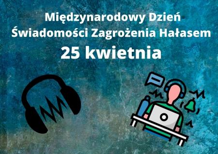 25 kwietnia Międzynarodowy Dzień Świadomości Zagrożenia Hałasem